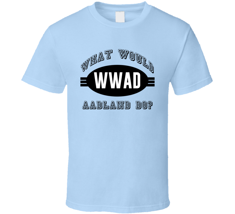 What Would Aadland Do WWJD Parody Custom Name T Shirt