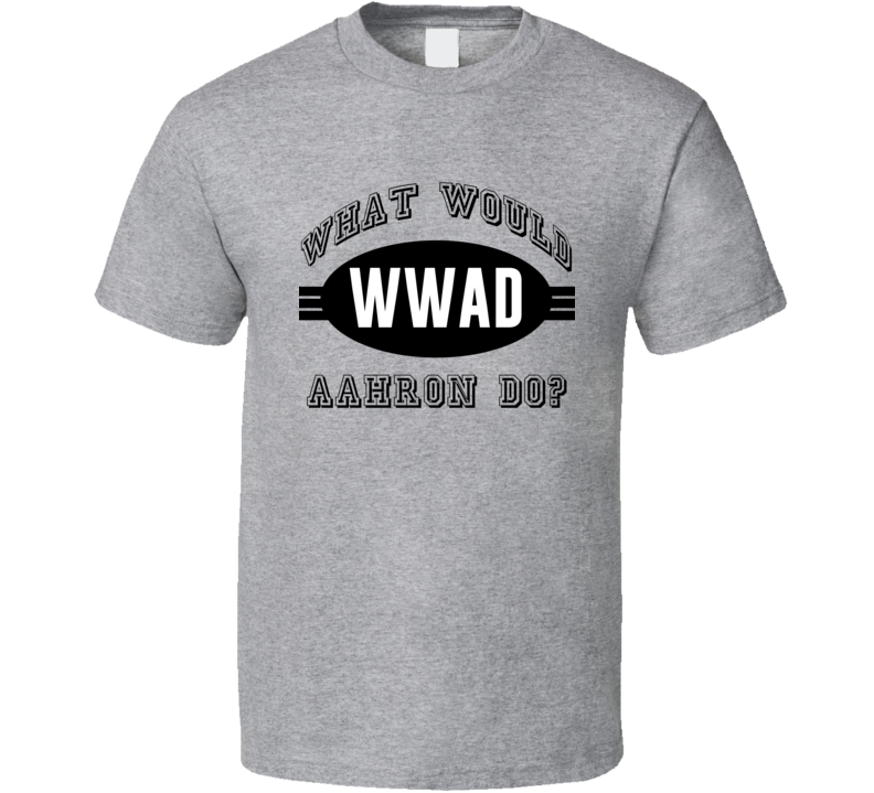 What Would Aahron Do WWJD Parody Custom Name T Shirt