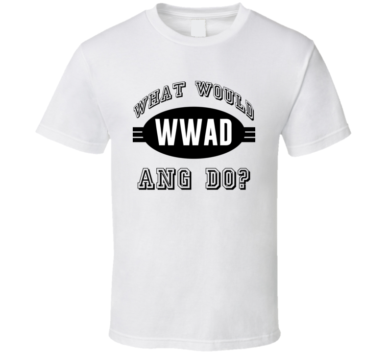 What Would Ang Do WWJD Parody Custom Name T Shirt