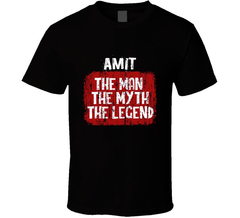 Amit The Man The Myth The Legend T Shirt