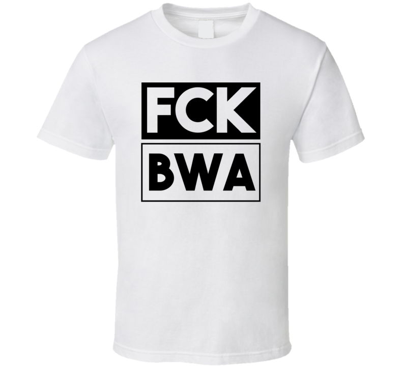 Fck BWA Botswana Funny Graphic Patriotic T Shirt