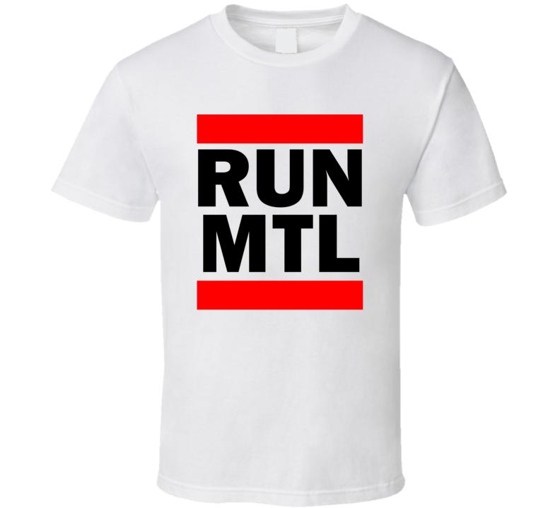 Run MTL Montreal Funny Graphic Patriotic Parody T Shirt