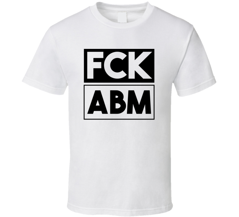 Fck ABM Queensland Australia     Funny Graphic Patriotic T Shirt