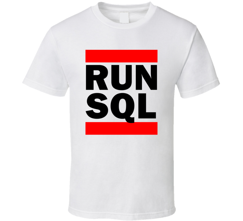 Run SQL California United States    Funny Graphic Patriotic Parody T Shirt