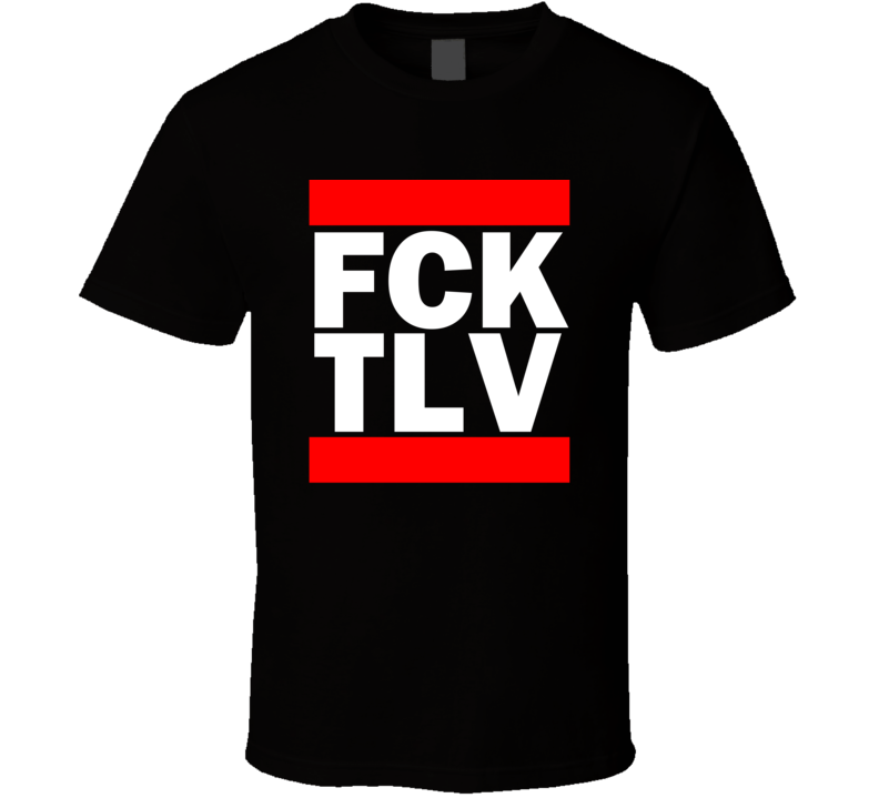 Fck TLV Israel BenGurion International    Funny Graphic Patriotic Parody Black T Shirt