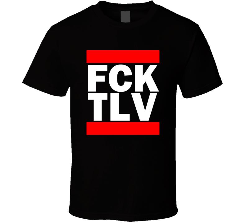 Fck TLV Israel BenGurion International    Funny Graphic Patriotic Parody Black T Shirt