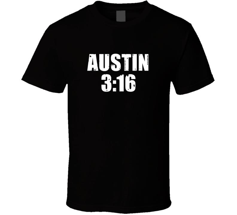 Austin 3:16 Stone Cold Steve Austin Wrestling Parody T Shirt