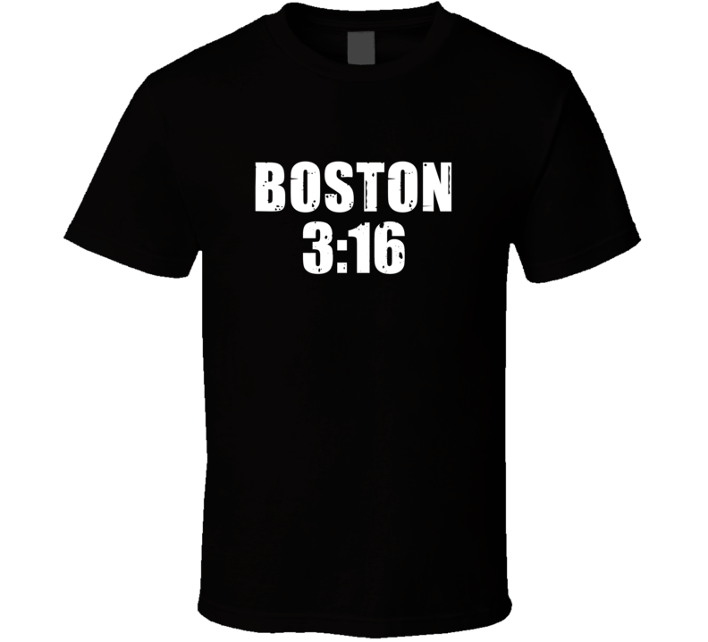 Boston 3:16 Stone Cold Steve Austin Wrestling Parody T Shirt