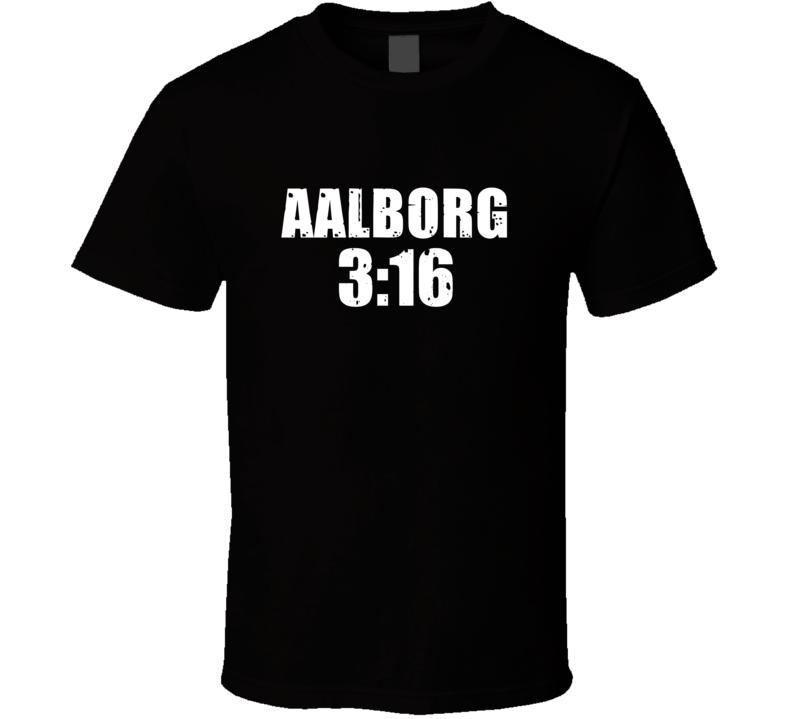 Aalborg 3:16 Stone Cold Steve Austin Wrestling Parody T Shirt