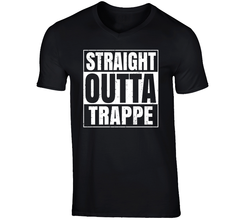 Straight Outta Trappe Pennsylvania Parody Grunge City Father's Day Vneck T Shirt