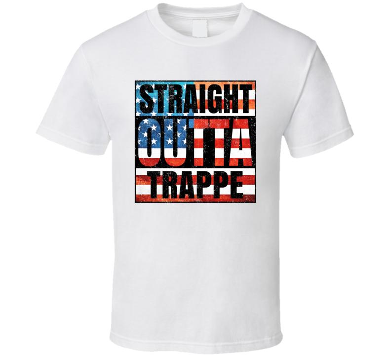 Straight Outta Trappe Pennsylvania USA American City Patriotic Flag T Shirt