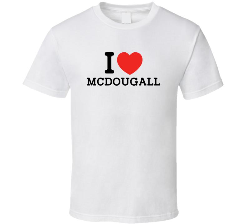 I Love Mcdougall USA T Shirt