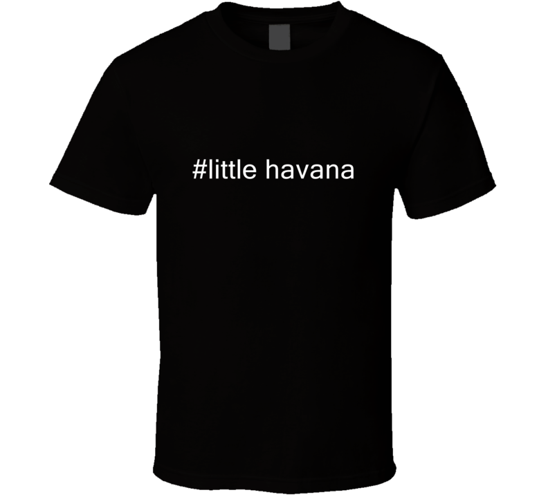 #little havana USA Hashtag T Shirt