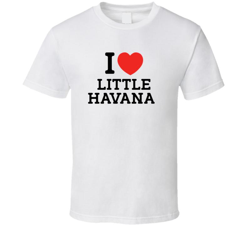 I Love Little Havana USA T Shirt