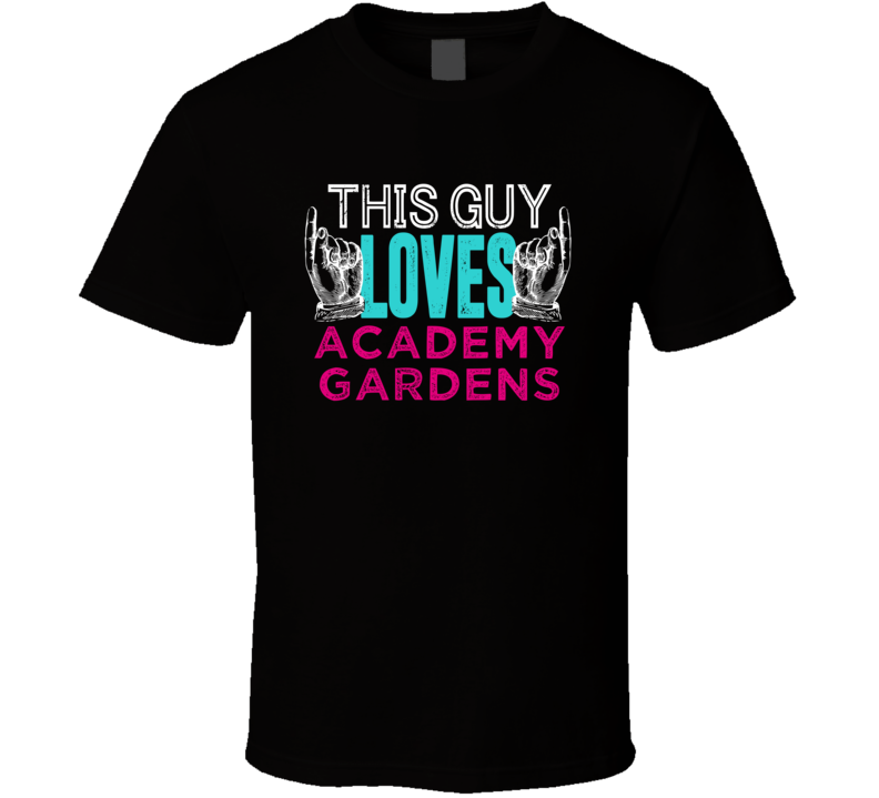 This Guy Loves Academy Gardens USA T Shirt