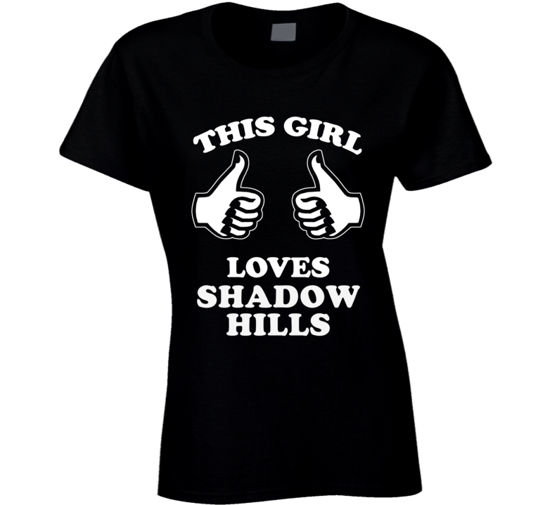 This Girl Loves Shadow Hills Neighborhood T Shirt