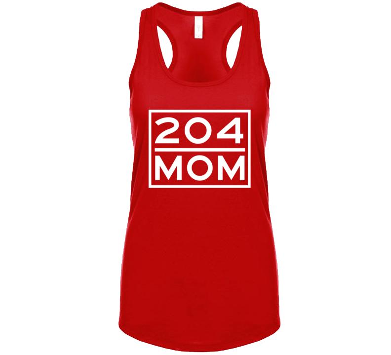 204 Mom Manitoba Area Code Represent Hometown Ladies Racerback Tanktop