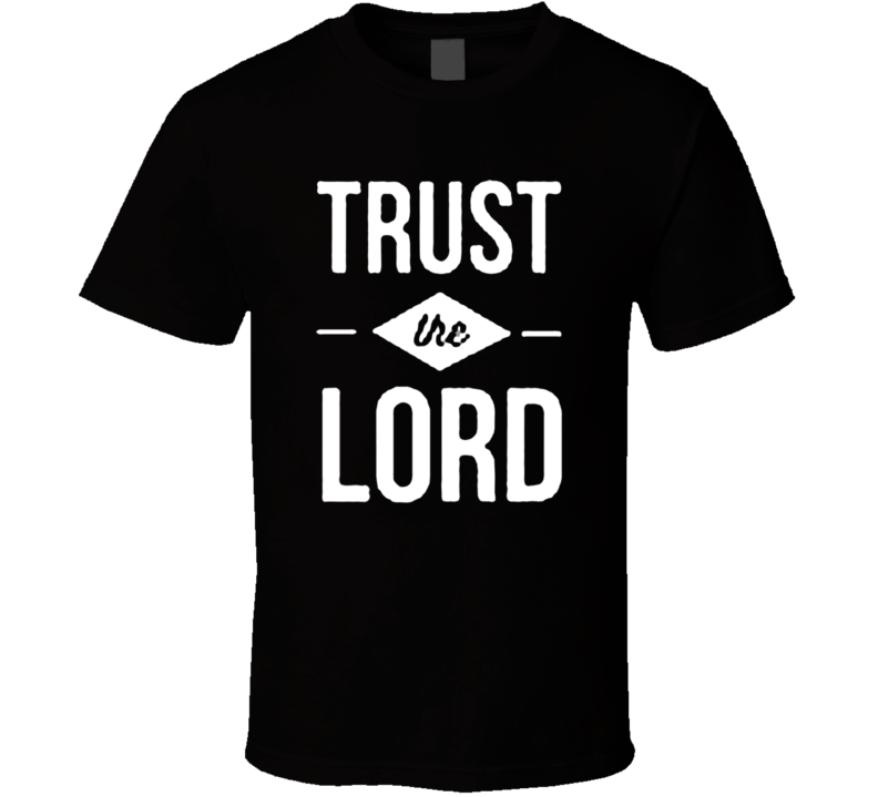 Trust The Lord T-shirt