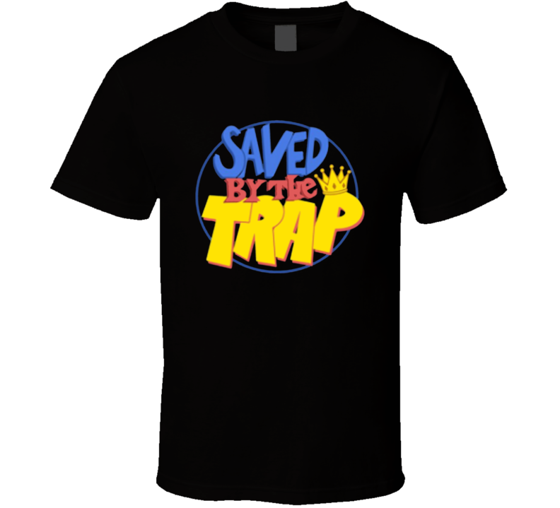 Saved By The Trap T-shirt