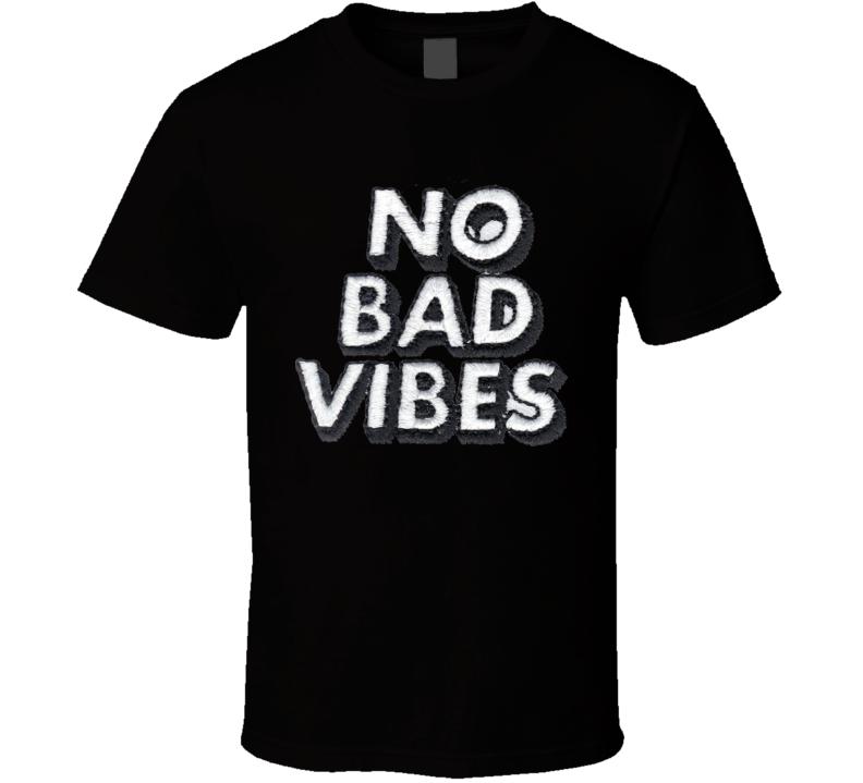 No Bad Vibes Parody T-shirt