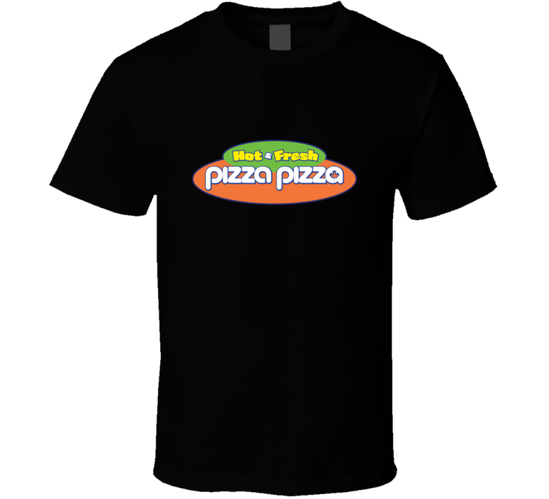 Pizza Pizza Hot and Fresh T Shirt