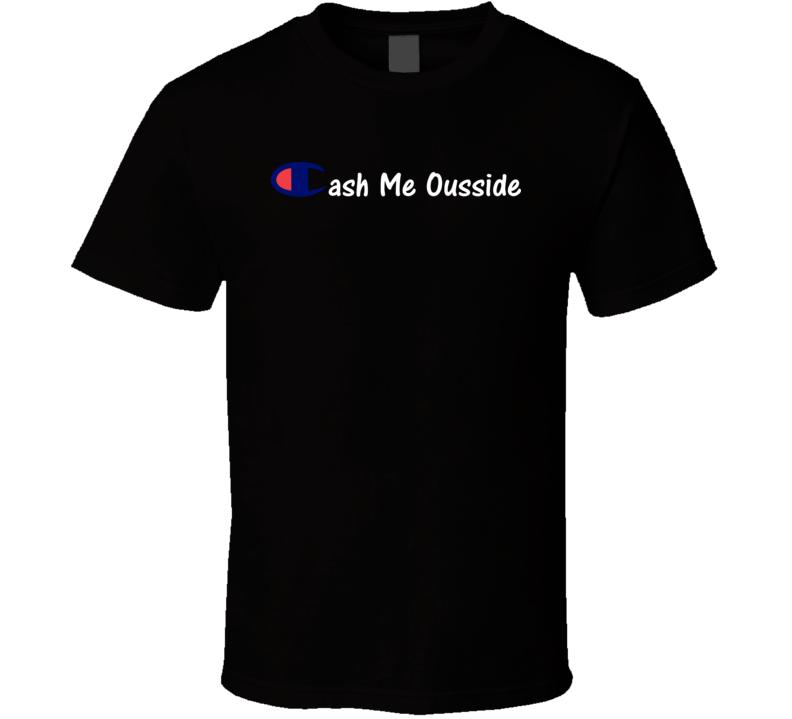 Cash Me Ousside Howbow Dah Danielle Bregoli  T Shirt