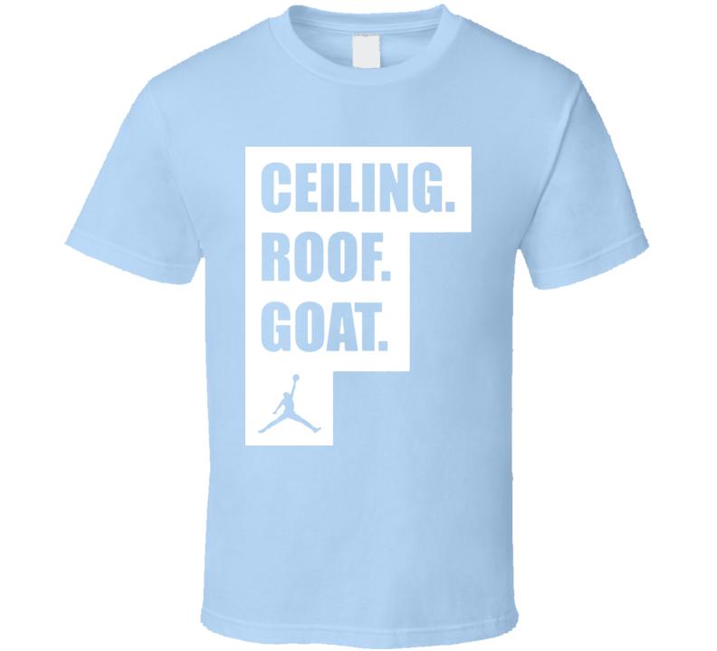 Ceiling Is The Roof Goat North Carolina Michael Jordan T Shirt
