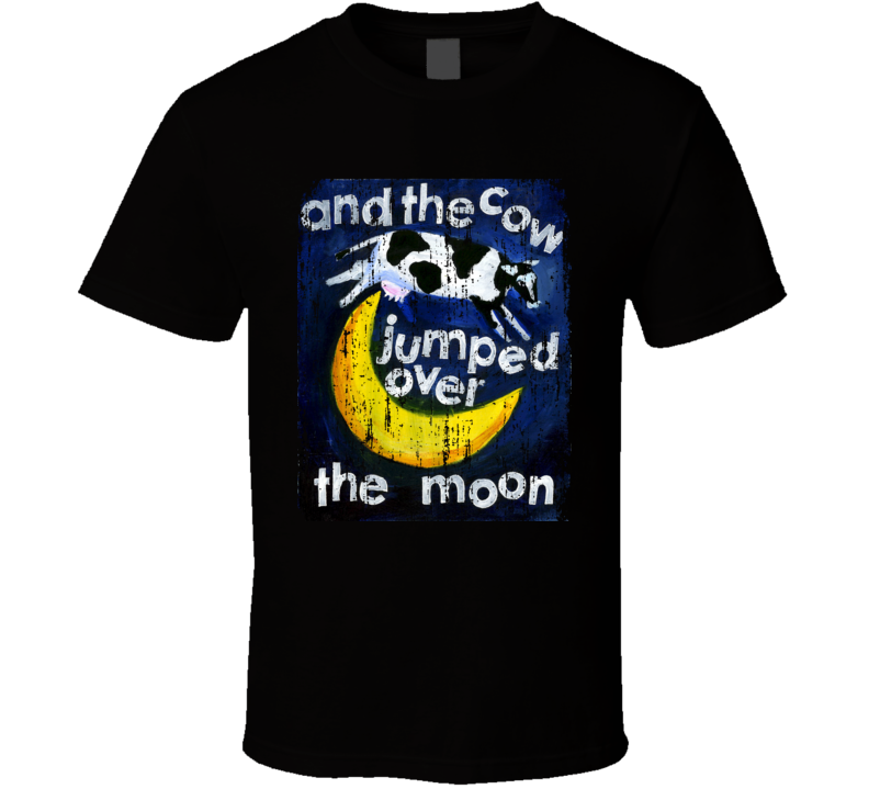The Cow Jumped Over The Moon Poster Fan Grunge T Shirt