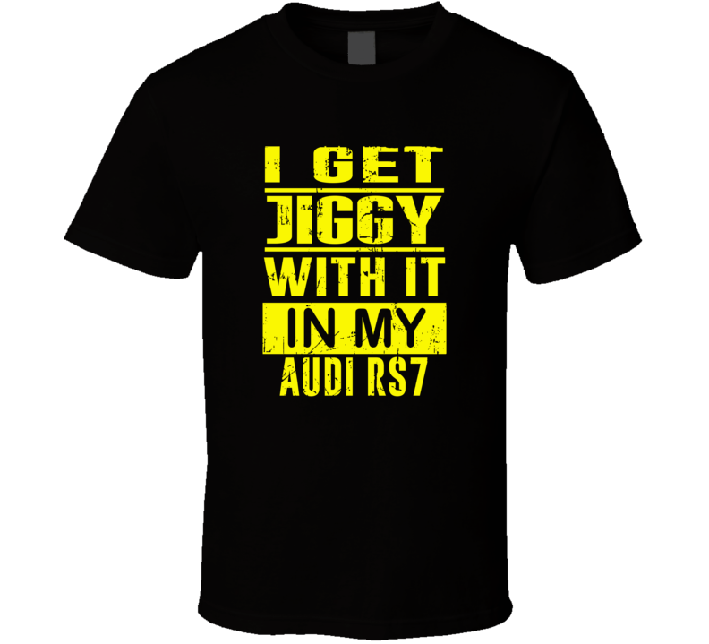 I Get Jiggy With It In My AUDI RS8 Unisex Grunge T Shirt
