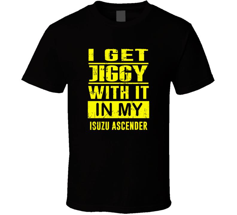 I Get Jiggy With It In My ISUZU ASKA Unisex Grunge T Shirt