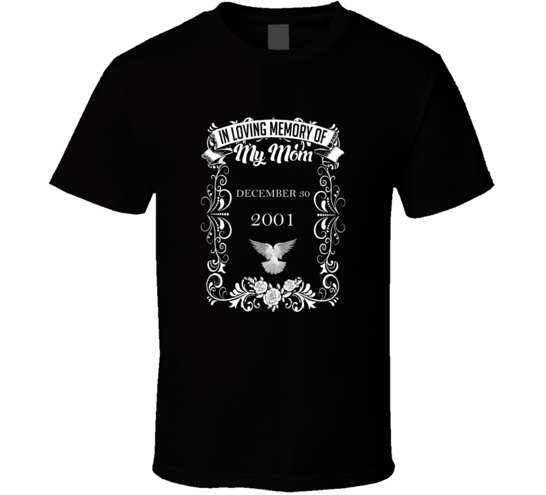 In Loving Memory of My Mom Who Died on DECEMBER 30, 2001 Mom Passed Away Tribute T Shirt