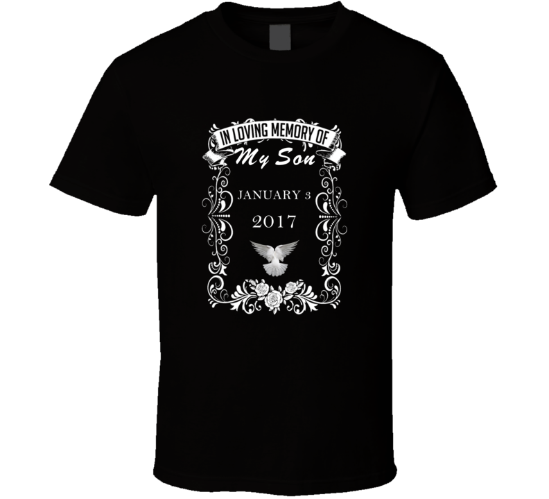 Son Died on JANUARY 3, 2017 Shirt In Loving Memory of My Son Who Passed on JANUARY 3, 2017 Tribute T Shirt