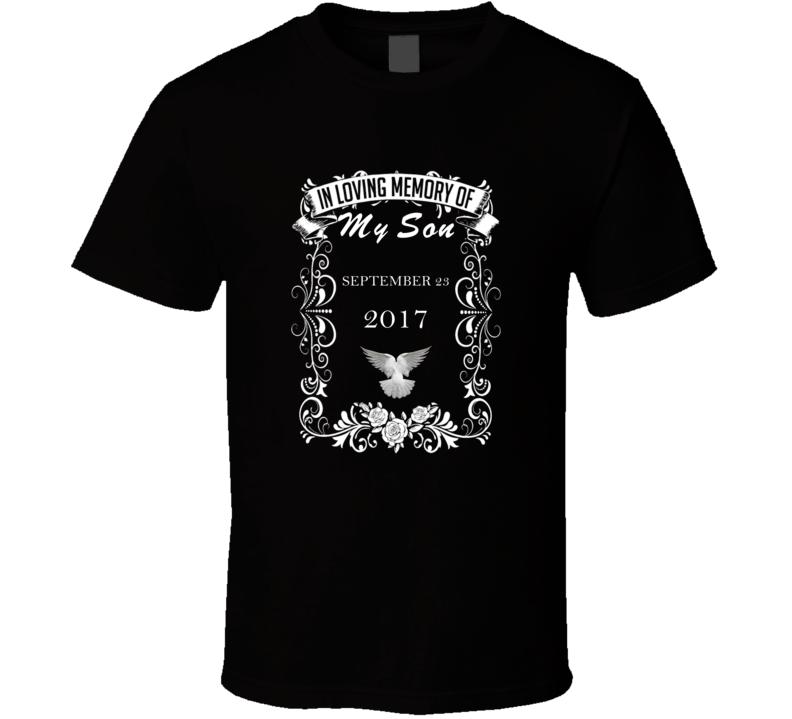 Son Died on SEPTEMBER 23, 2017 Shirt In Loving Memory of My Son Who Passed on SEPTEMBER 23, 2017 Tribute T Shirt