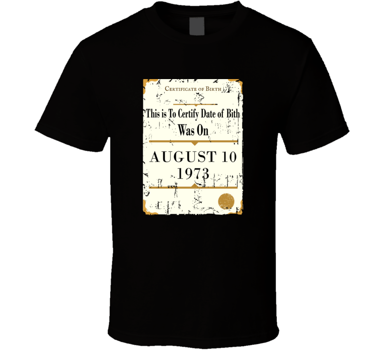 43 Years Old Birthday Shirt, Born On August 10, 1973 Birth Certificate Grunge T Shirt