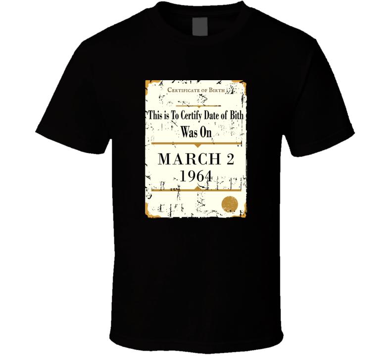 52 Years Old Birthday Shirt, Born On March 2, 1964 Birth Certificate Grunge T Shirt