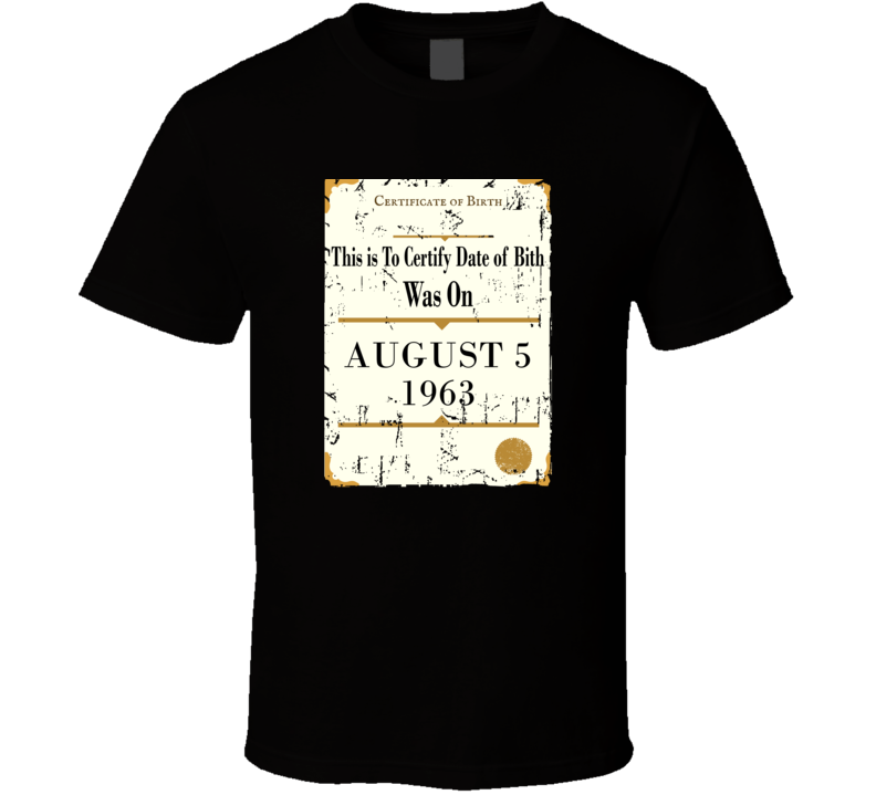 53 Years Old Birthday Shirt, Born On August 5, 1963 Birth Certificate Grunge T Shirt