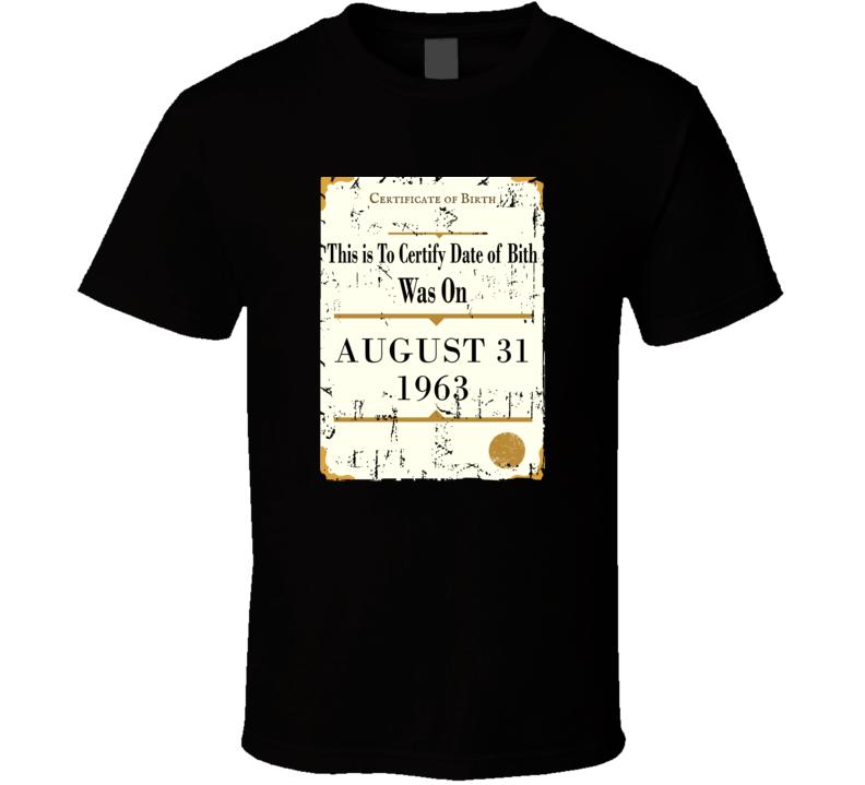 53 Years Old Birthday Shirt, Born On August 31, 1963 Birth Certificate Grunge T Shirt