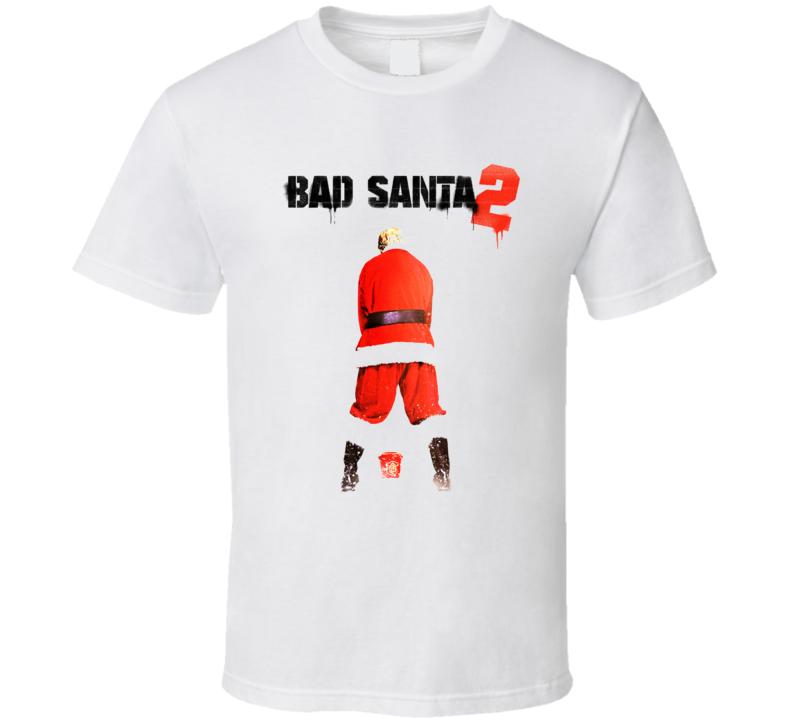 Bad Santa 2 Billy Bob Thornton Funny Christmas Movie T Shirt