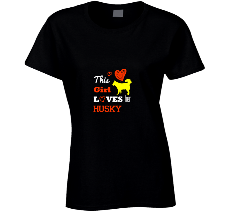 Girl love Husky t-shirt