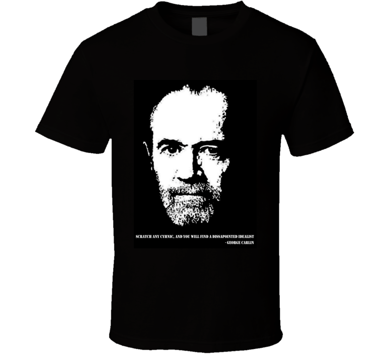 George Carlin Stand Up Comedian Critic Message Quote T Shirt