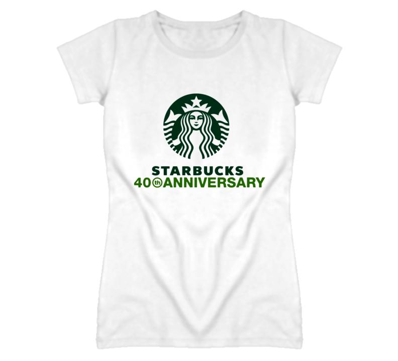 starbucks coffee 40 years ladies T Shirt