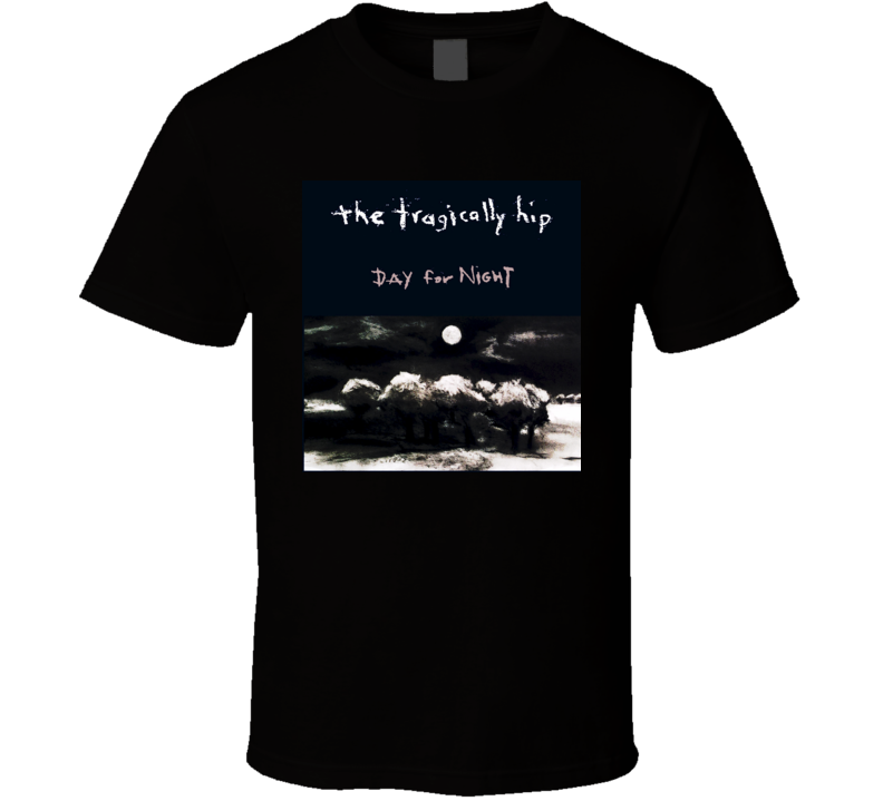 The Tragically Hip Day For Night T Shirt