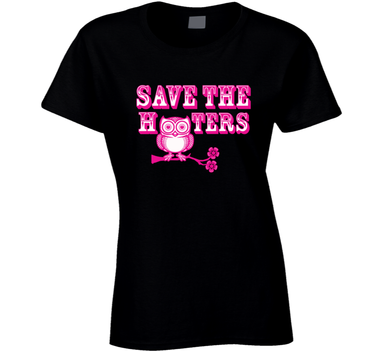 save hooters ladies T Shirt
