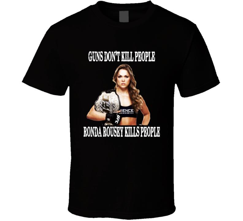 Ronda rousey kill T Shirt