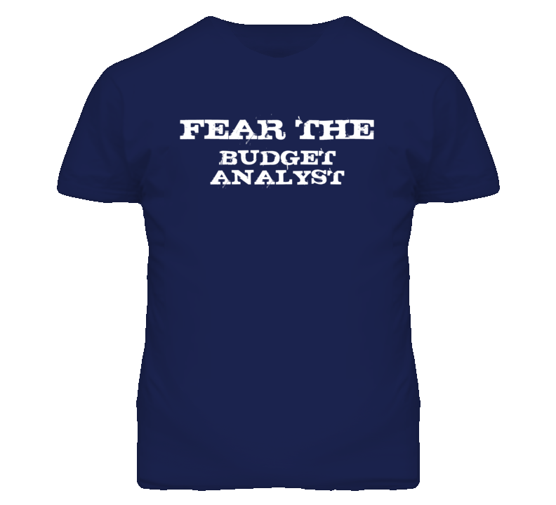 Fear The Budget Analyst Funny T Shirt