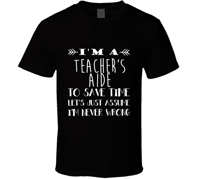 Teacher's Aide  To Save Time Occupation T Shirt