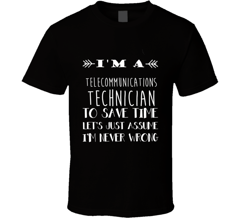 Telecommunications Technician  To Save Time Occupation T Shirt
