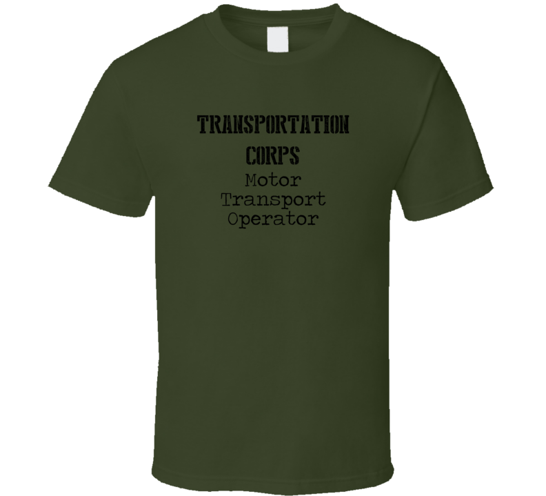 Motor Transport Operator US Army Military Occupation T Shirt