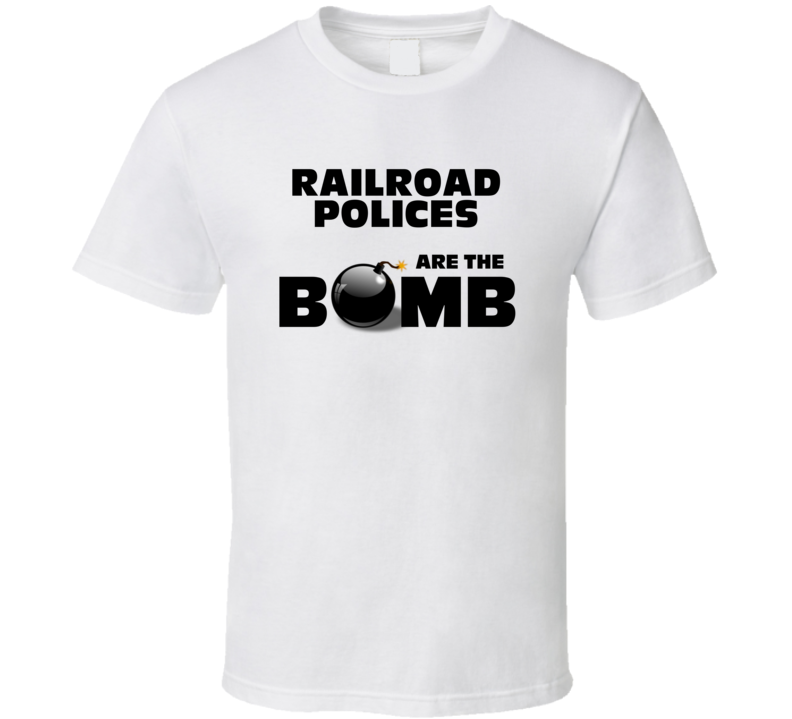 Railroad Polices Are The Bomb Funny Personalized Job T Shirt