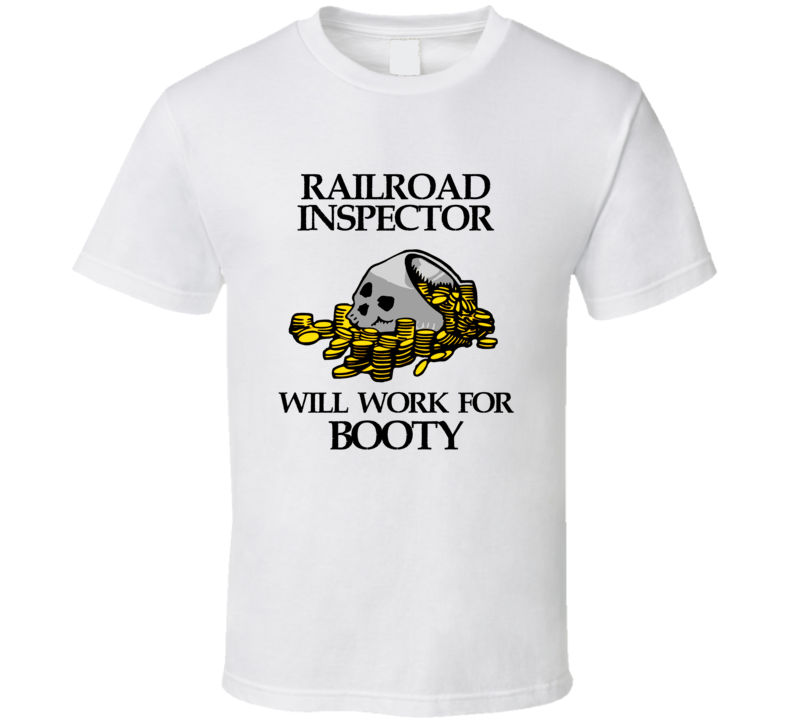 Pirate Railroad Inspector Work For Booty Occupation T Shirt